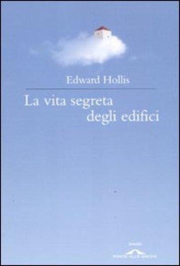 La vita segreta degli edifici - Edward Hollis   Thecosgala.com