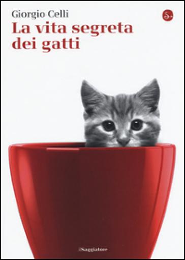 La vita segreta dei gatti - Giorgio Celli  