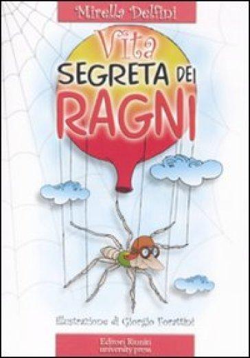 La vita segreta dei ragni - Mirella Delfini |