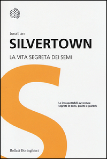 La vita segreta dei semi - Jonathan Silvertown | Rochesterscifianimecon.com