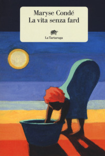 La vita senza fard - Maryse Condé | Thecosgala.com