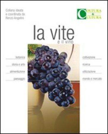 La vite e il vino - Attilio Scienza |