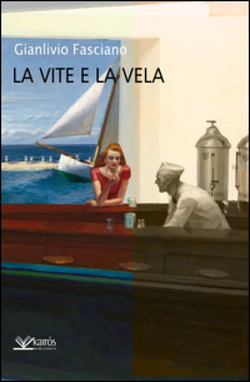 La vite e la vela - Gianlivio Fasciano | Jonathanterrington.com