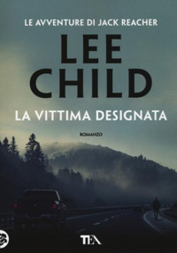 La vittima designata - Lee Child  