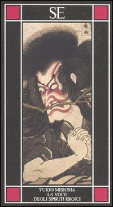 La voce degli spiriti eroici - Yukio Mishima |