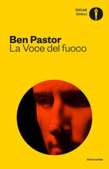 La voce del fuoco - Ben Pastor | Rochesterscifianimecon.com