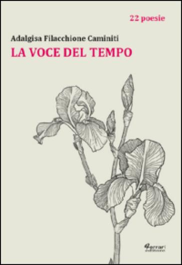 La voce del tempo - Adalgisa Filacchione Caminiti |