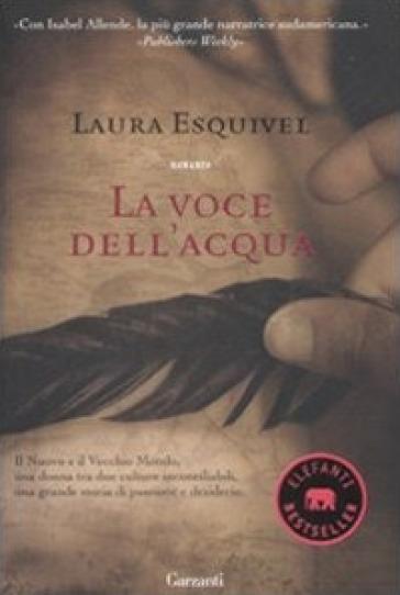 La voce dell'acqua - Laura Esquivel |