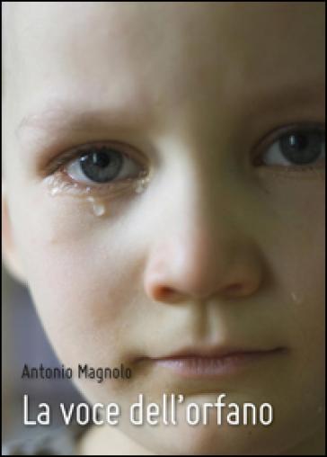La voce dell'orfano - Antonio Magnolo   Kritjur.org