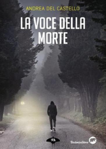 La voce della morte - Andrea Del Castello  
