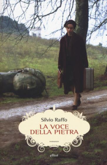 La voce della pietra - Silvio Raffo   Thecosgala.com
