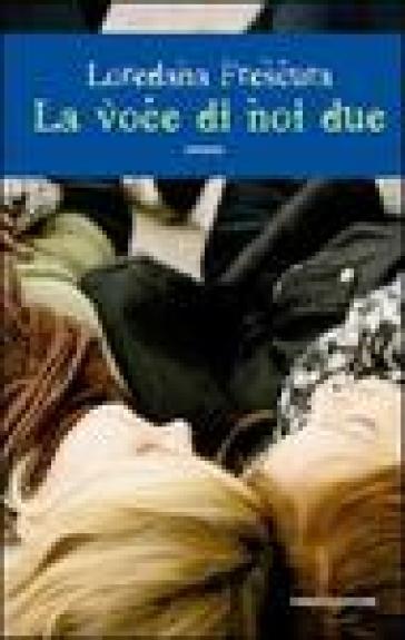 La voce di noi due - Loredana Frescura   Kritjur.org