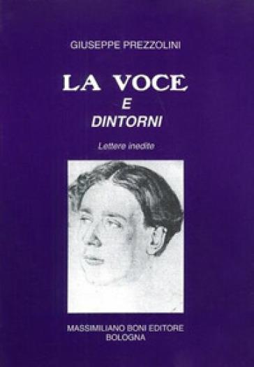 La voce e dintorni - Giuseppe Prezzolini |