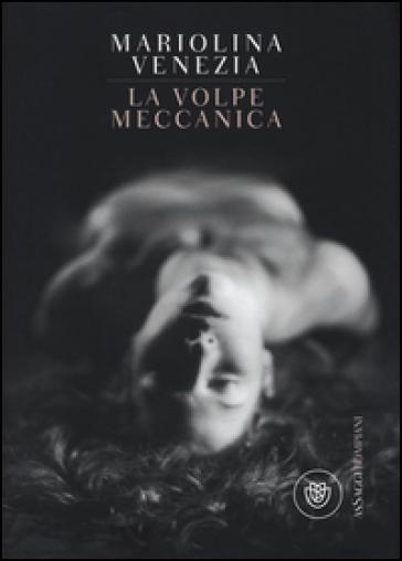 La volpe meccanica - Mariolina Venezia pdf epub