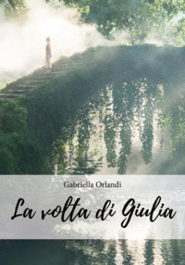 La volta di Giulia - Gabriella Orlandi | Kritjur.org