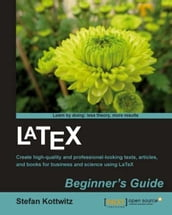 LaTeX Beginner s Guide