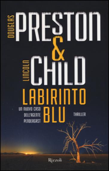 Labirinto blu - Douglas Preston |