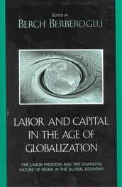 Labor and Capital in the Age of Globalization