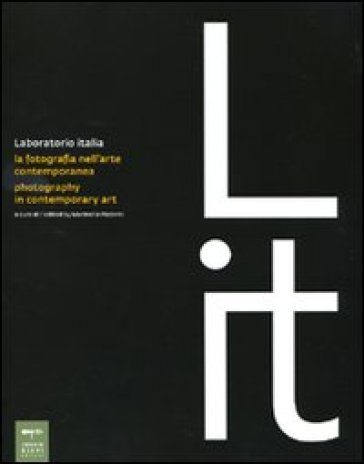 Laboratorio Italia. La fotografia nell'arte contemporanea-Photography in contemporary art