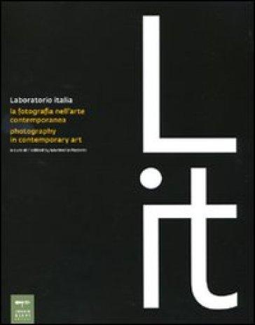 Laboratorio Italia. La fotografia nell'arte contemporanea-Photography in contemporary art - A. Carruthers |