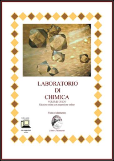 Laboratorio di chimica. Ediz. mista. Con espansione online. Per le Scuole superiori - Franco Mannarino  