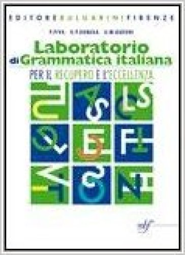 Laboratorio di grammatica italiana. Per la Scuola Media. Con CD-ROM