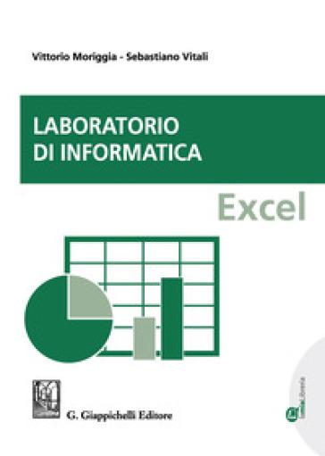 Laboratorio di informatica. Excel - Vittorio Moriggia |