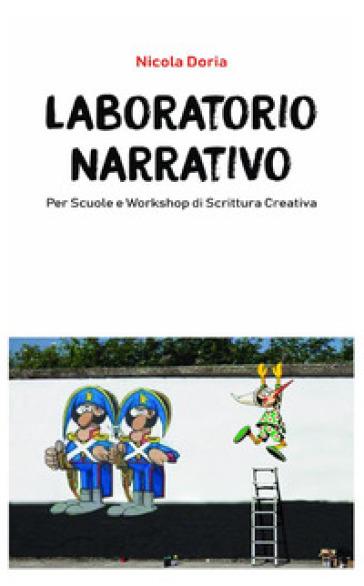 Laboratorio narrativo per scuole e workshop di scrittura creativa - Nicola Doria  