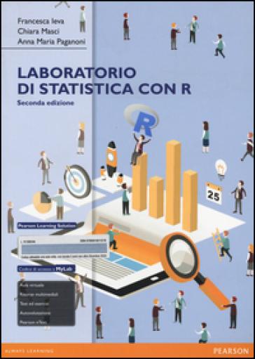 Laboratorio di statistica con R. Eserciziario. Ediz. mylab. Con espansione online - Francesca Ieva |