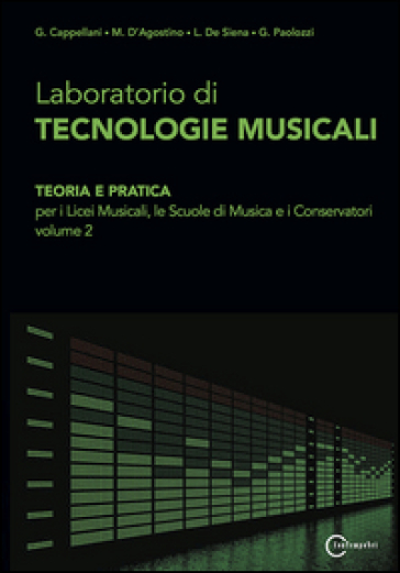 Laboratorio di tecnologie musicali. Per le Scuole superiori. 2. - Cappellani | Rochesterscifianimecon.com