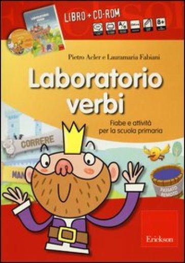 Laboratorio verbi. Fiabe e attività per la scuola primaria. Con CD-ROM - Pietro Acler  