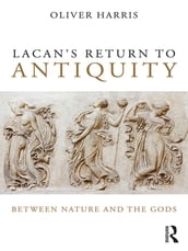 Lacan s Return to Antiquity