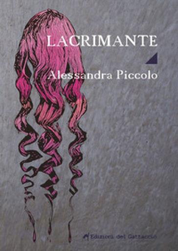 Lacrimante - Alessandra Piccolo | Kritjur.org