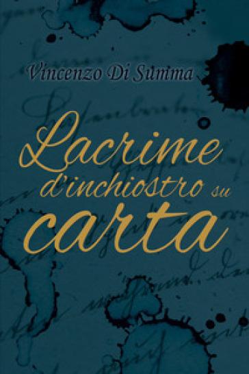 Lacrime d'inchiostro su carta - Vincenzo Di Summa | Kritjur.org
