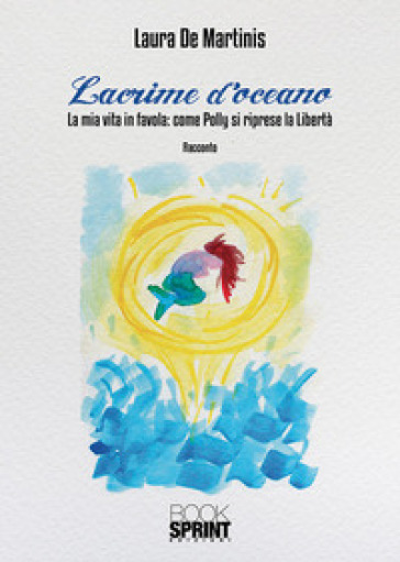 Lacrime d'oceano - Laura De Martinis  