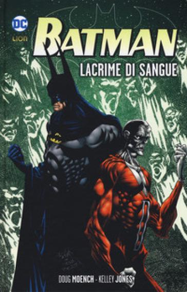 Lacrime di sangue. Batman - Doug Moench pdf epub