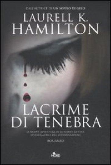 Lacrime di tenebra - Laurell K. Hamilton |