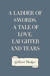 A Ladder of Swords: A Tale of Love, Laughter and Tears