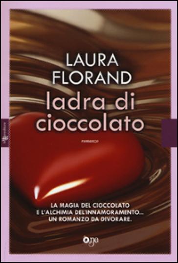 Ladra di cioccolato - Laura Florand | Kritjur.org