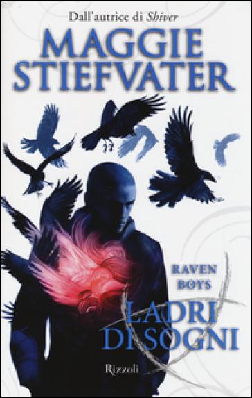 Ladri di sogni. Raven Boys - Maggie Stiefvater | Rochesterscifianimecon.com