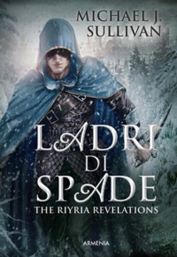 Ladri di spade. The Riyria revelations - Michael J. Sullivan | Rochesterscifianimecon.com