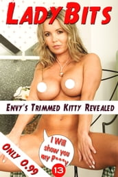 Lady Bits (P***y) #013 - Envy s Trimmed Kitty Revealed