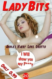 Lady Bits (P***y) #020 - Anna s Hairy Love Grotto