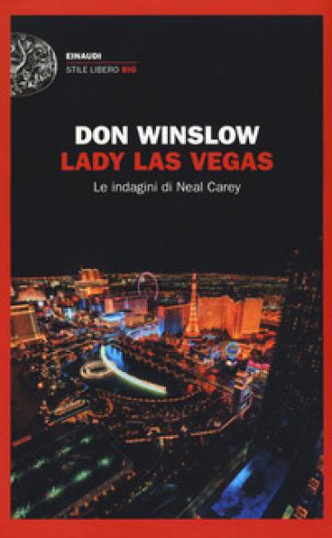 Lady Las Vegas. Le indagini di Neal Carey - Don Winslow |