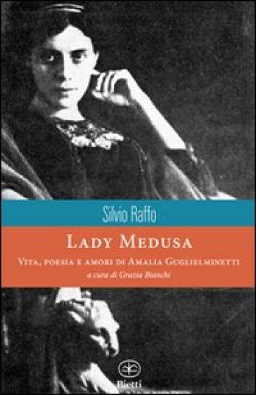 Lady Medusa. Vita, poesia e amori di Amalia Guglielminetti - Silvio Raffo | Thecosgala.com