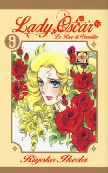 Lady Oscar. Le rose di Versailles. 9. - Riyoko Ikeda | Rochesterscifianimecon.com
