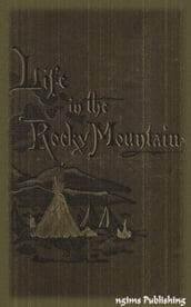A Lady s Life in the Rocky Mountains (Illustrated + Audiobook Download Link + Active TOC)