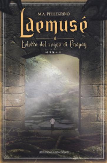 Laemusé. L'eletto del regno di Enapay. 1. - Marco Pellegrino |