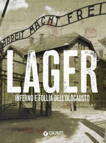 Lager. Inferno e follia dell'olocausto - Pier Giorgio Viberti | Rochesterscifianimecon.com
