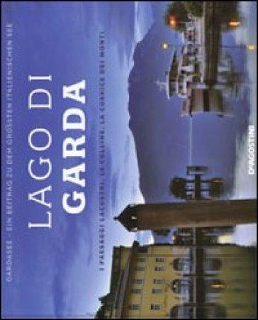 Lago di Garda. I paesaggi lacustri, le colline, la cornice dei monti. Ediz. italiana e tedesca - Donatella Volpi |